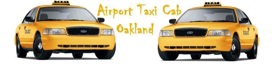 Airport Taxi Cab Oakland | Serving OAK, SFO, SJC airports